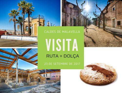 CALDES DE MALAVELLA– Visites culturals amb la ruta + dolça de la Selva